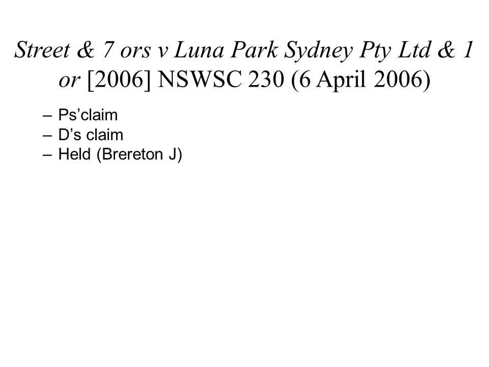 Street & 7 ors v Luna Park Sydney Pty Ltd & 1 or [2006] NSWSC 230 (6 April 2006)